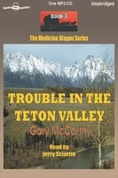 Trouble in the Teton Valley - Gary McCarthy