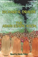 The Adam Eradication - Richard R. Draude
