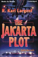 The Jakarta Plot - R. Karl Largent