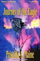 Journey Of The Eagle - Priscilla A. Maine