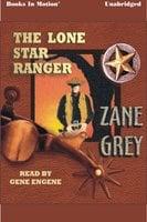 The Lone Star Ranger - Zane Grey