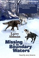 Missing in the Boundary Waters - Larry Ahlman
