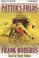 Potter's Fields - Frank Roderus