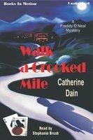 Walk a Crooked Mile - Catherine Dain
