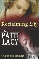 Reclaiming Lily - Patti Lacy