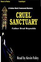 Cruel Sanctuary - Father Brad Reynolds