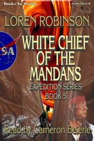 White Chief Of The Mandans - Loren Robinson
