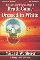 Death Came Dressed In White - Michael Sherer