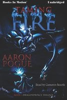 Taming Fire - Aaron Pogue