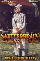 Skitterbrain - Irene Bennett Brown