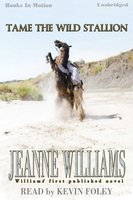 Tame The Wild Stallion - Jeanne Williams
