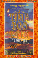 A Time Too Late - D.R. Meredith