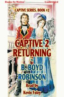 Captive 2 Returning - B. Boyd Robinson