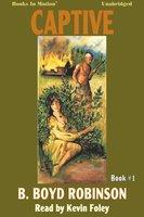 Captive - B. Boyd Robinson