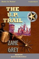 The U. P. Trail - Zane Grey