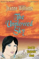 The Unplowed Sky - Jeanne Williams