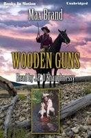 Wooden Guns - Max Brand