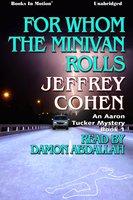 For Whom the Minivan Rolls - Jeffery Cohen