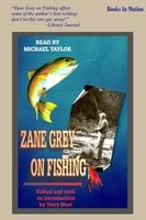 Zane Grey on Fishing - Zane Grey