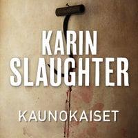 Kaunokaiset - Karin Slaughter