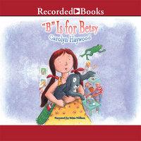 B is for Betsy - Carolyn Haywood