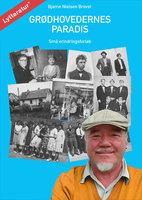 Grødhovedernes Paradis - Bjarne Nielsen Brovst