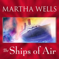 The Ships of Air - Martha Wells