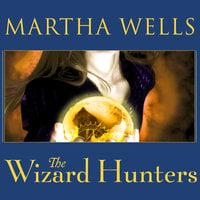 The Wizard Hunters - Martha Wells