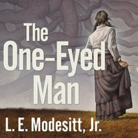 The One-Eyed Man: A Fugue, With Winds and Accompaniment - L.E. Modesitt
