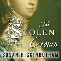 The Stolen Crown: It Was a Secret Marriage – One That Changed the Fate of England Forever - Susan Higginbotham