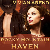 Rocky Mountain Haven - Vivian Arend