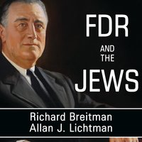 FDR and the Jews - Richard Breitman, Allan J. Lichtman