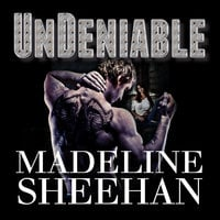 Undeniable - Madeline Sheehan