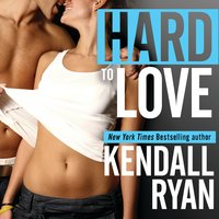 Hard to Love - Kendall Ryan
