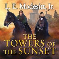 The Towers of the Sunset - L.E. Modesitt