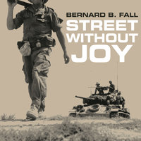 Street Without Joy - Bernard B. Fall