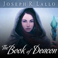 The Book of Deacon - Joseph R. Lallo