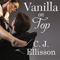 Vanilla On Top - C.J. Ellisson