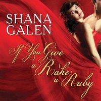 If You Give a Rake a Ruby - Shana Galen