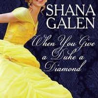 When You Give a Duke a Diamond - Shana Galen