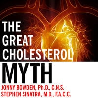 The Great Cholesterol Myth - Jonny Bowden,Stephen T. Sinatra