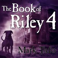 The Book of Riley 4 - Mark Tufo