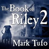 The Book of Riley 2 - Mark Tufo