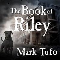 The Book of Riley - Mark Tufo