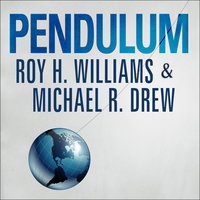 Pendulum: How Past Generations Shape Our Present and Predict Our Future - Roy H. Williams,Michael R. Drew