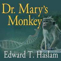Dr. Mary's Monkey - Edward T. Haslam