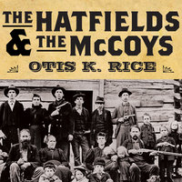 The Hatfields and The McCoys - Otis K. Rice