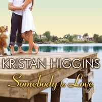 Somebody to Love - Kristan Higgins