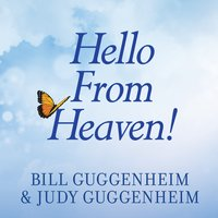 Hello From Heaven! - Judy Guggenheim, Bill Guggenheim