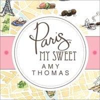 Paris, My Sweet - Amy Thomas